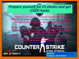 Prepare yourself for CS cheats and get CSGO hacks