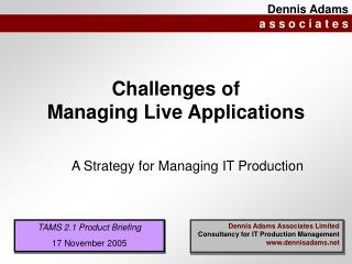 Challenges of Managing Live Applications