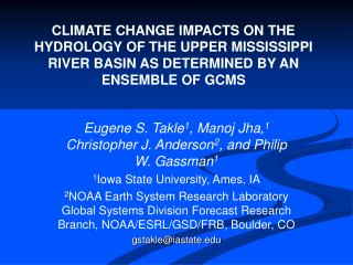 CLIMATE CHANGE IMPACTS ON THE HYDROLOGY OF THE UPPER MISSISSIPPI RIVER BASIN AS DETERMINED BY AN ENSEMBLE OF GCMS