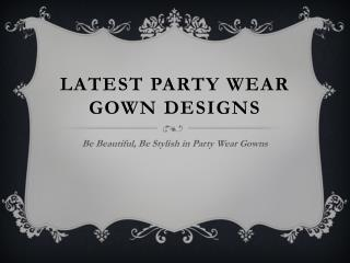 Flaunt Your Style with Party Wear Gowns