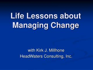 Life Lessons about Managing Change