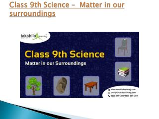 Class 9th Science –  Matter in our surroundings