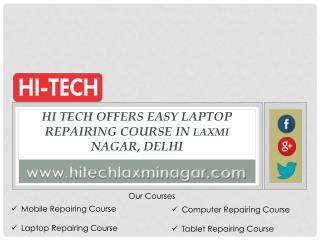 Hi Tech Offers Easy Laptop Repairing Course in Laxmi Nagar, Delhi