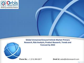 Global Unmanned Ground Vehicle Market Worth $ 14.55 billion by 2022