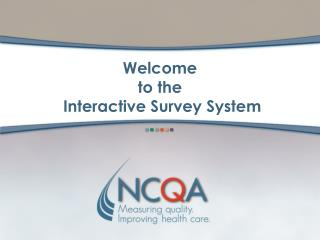 Welcome  to the  Interactive Survey System