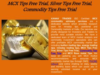 MCX Tips Free Trial, Silver Tips Free Trial, Commodity Tips Free Trial