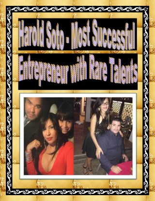 Harold Soto - Most Successful Entrepreneur with Rare Talents