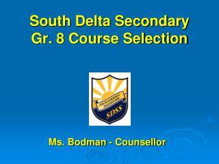South Delta Secondary  Gr. 8 Course Selection