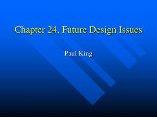 Chapter 24, Future Design Issues
