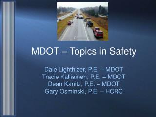 MDOT – Topics in Safety