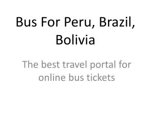 Bus For Brazial, Peru, Bolivia