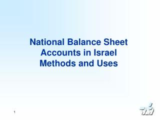 National Balance Sheet Accounts in Israel Methods and Uses