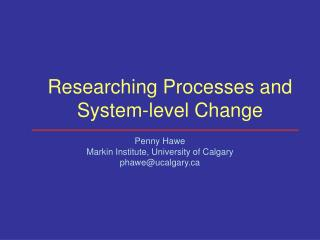 Researching Processes and System-level Change