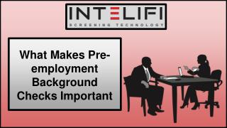 What Makes Pre-employment Background Checks Important