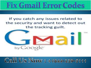 1-844-239-5111 Fix gmail error codes