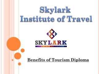 Skylark Institute of Travel- Benefits of Tourism Diploma