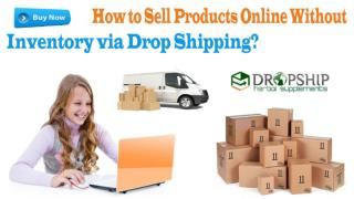 How to Sell Products Online without Inventory via Drop Shipping?