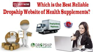 Which is the Best Reliable Dropship Website of Health Supplements?