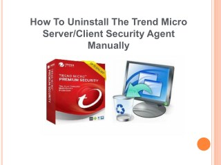 How to uninstall The Trend Micro Server Client Security Agent Manually