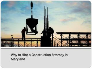 Why to Hire a Construction Attorney in Maryland