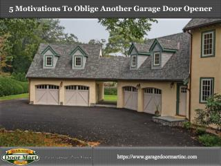 5 Motivations To Oblige Another Garage Door Opener