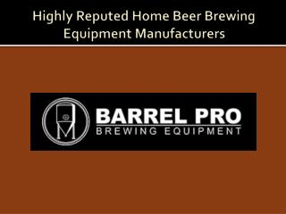 Highly Reputed Home Beer Brewing Equipment Manufacturers