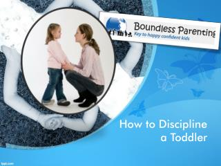 How to Disciplinae a Toddler
