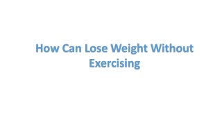 How can lose weight without Exercise