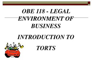 OBE 118 - LEGAL  ENVIRONMENT OF BUSINESS INTRODUCTION TO  TORTS