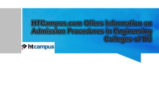 HTCampus.com Offers Information on Admission Procedures in Engineering Colleges of DU