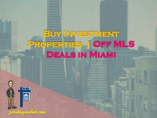 Off MLS Deals in Miami