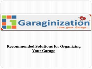 Recommended Solutions for Organizing Your Garage