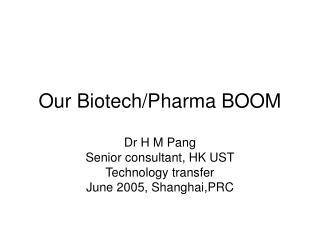Our Biotech/Pharma BOOM