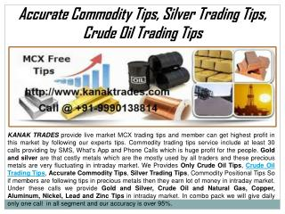 Accurate Commodity Tips, Silver Trading Tips, Crude Oil Trading Tips