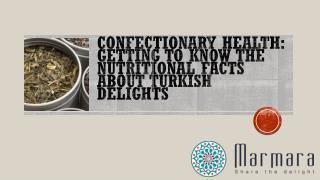 Confectionary Health getting to know the Nutritional Facts about Turkish Delights