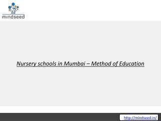 Nursery schools in Mumbai – Method of Education