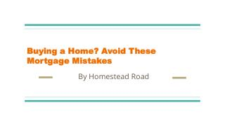 Buying a home avoid these mortgage mistakes