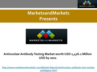 Antinuclear Antibody Testing Market worth USD 1,476.1 Million USD by 2021