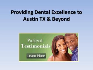 Providing Dental Excellence to Austin TX & Beyond
