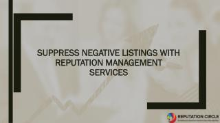 Suppress Negative listings with Reputation Management Services