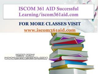 ISCOM 361 AID Successful Learning/iscom361aid.com