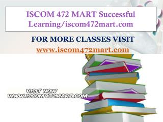 ISCOM 472 MART Successful Learning/iscom472mart.com
