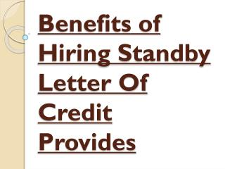 Benefits of Hiring Standby Letter Of Credit Provides