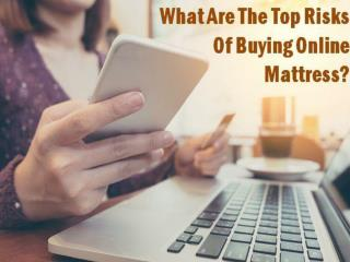 What Are The Top Risks Of Buying Online Mattress?