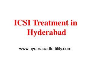 Cost of ICSI Treatment in Hyderabad