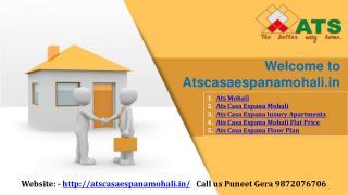 Ats Casa Espana Mohali | Ats Flats Price | Puneet Gera 9872076706
