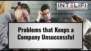 Problems that Keeps a Company Unsuccessful