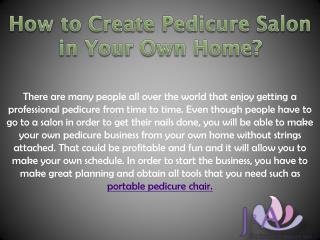 How to Create Pedicure Salon in Your Own Home?