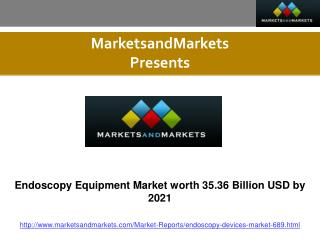 Endoscopy Equipment Market Forecasts to 2021