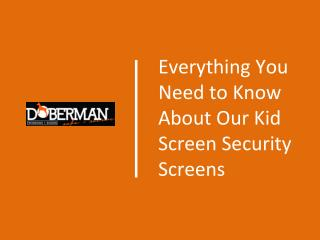 Everything You Need to Know About Our KidScreen Security Screens